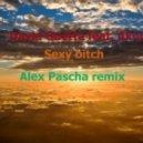 David Guetta FEAT. Akon - Sexy Bitch (Alex Pascha remix)