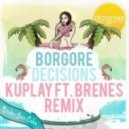 Borgore - Decisions (Kuplay Ft. Brenes Remix)