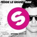 Fedde Le Grand - Raw Detroit (DJ Nelly Mush Up)