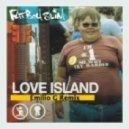Fatboy Slim  - Love Island (Re-Zone Remix)