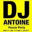 Dj Antoine - House Party (Dj Martini Extended Mix)