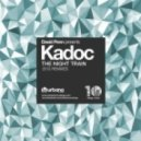 Kadoc - The Night Train (Benny Royal Remix)