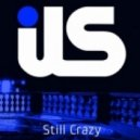 ILS - Still Crazy feat. Jewels Lindt (Under This Remix)