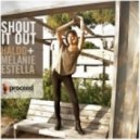 Haldo, Melanie Estella - Shout It Out (Steven Stone Remix)