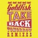Goldfish - Take Back Tomorrow (Sunnery James and Ryan Marciano  Remix)