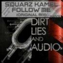 Squarz Kamel   - Follow Me (Original Mix)