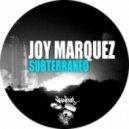 Joy Marquez - Subterraneo (Original Mix)