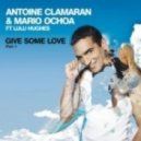 Antoine Clamaran, Mario Ochoa ft. Lulu Hughes - Give Some Love (Klaas Extended Remix)