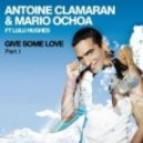 Antoine Clamaran, Mario Ochoa ft. Lulu Hughes - Give Some Love (Tony Arzadon Remix)
