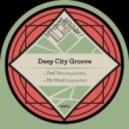 Deep City Groove - Feel You