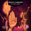 Dead C.A.T Bounce - Closer To Me (Dabin Remix)