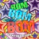 Syntheticsax - Bom Bom Bom (Acapella)