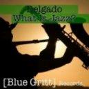 Delgado - What Is Jazz (Original Mix)