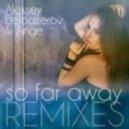 Aleksey Beloozerov & Ange - So Far Away (Cranberry Spicy Remix)