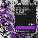 Paul Todd - Regenerate (Original Mix)