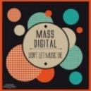 Mass Digital - Don't Let Music Die