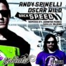 Andy Spinelli, Oscar Wild - Back Speed (Juanfra Munoz Remix)