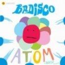 Badisco - Atom (Original Mix)