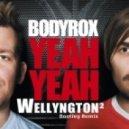 Bodyrox - Yeah yeah (Wellyngton Bootleg Remix)