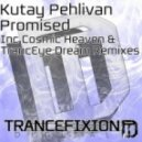 Kutay Pehlivan  - Promised (Cosmic Heaven Remix)