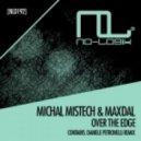 Maxdal, Michal MisTech - Over the Edge (Daniele Petronelli Remix)
