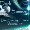 Dark Saimon - Live Energy Trance Vol. 14 [01.03.2013]