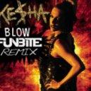 Ke$ha - Blow (Funbite remix)