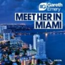 Gareth Emery - Meet Her In Miami (Original Mix)