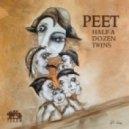 Peet - Half A Dozen Twins (Original Mix)