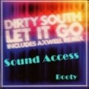 Dirty South - Let It Go (SOUND ACCESS Booty)