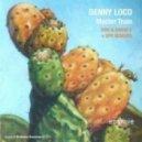 Denny Loco - Master Train (Pavi & Simon C Vision remix)