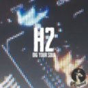 H2 - Dig Your Soul (Original Mix)