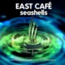 East Cafe - Seashells (Matteo Monero Remix)
