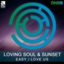 Loving Soul & Sunset - Love Us