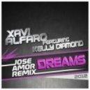 Xavi Alfaro feat. Kelly Diamond - Dreams (Jose Amor Remix)