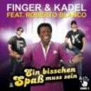 Finger & Kadel Feat Roberto Blanco - Ein Bisschen SpaSS Muss Sein (Extended Mix)
