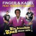 Finger & Kadel Feat Roberto Blanco - Ein Bisschen SpaSS Muss Sein  (Club Mix)