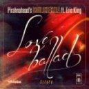 Pirahnahead's SOULCHESTRA ft. Eric King - Love Ballad (Main Vocal)
