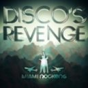Miami Rockers - Disco's Revenge (Disco Club Mix)