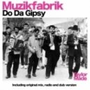 Muzikfabrik - Do Da Gipsy (Dub Mix)