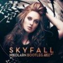 Adele - Skyfall (Nikolarn Bootleg)