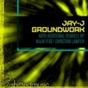 Jay J - Ground Work (Original Mix)