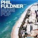 Phil Fuldner -  Miami Pop (Vlad-Style Remix)