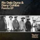 Rio Dela Duna, Dany Cohiba - Pancho (Original Mix)