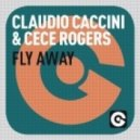 Claudio Caccini, Cece Rogers - Fly Away (Original Extended Mix)