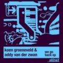 Koen Groeneveld & Addy van der Zwan - We Go Back (Original Mix)