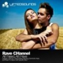 Rave Channel - All I Need, All I Have (Chill Out Mix)