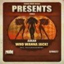 Aikan - Who Wanna Jack! (Original Mix)