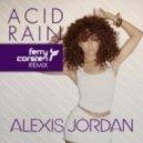 Alexis Jordan - Acid Rain (Ferry Corsten Dub)