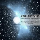 Kollektiv SS - The Kingdom of The Holy Spirit (Original Mix)